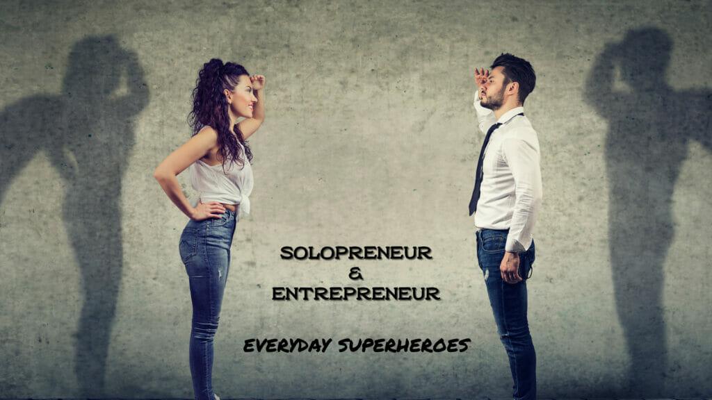 Solopreneurs & Entrepreneurs are Everyday Heroes